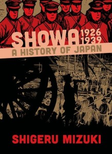 If you enjoy or are interested in manga, history, and yokai, or if you appreciate excellent works such as Barefoot Gen and Maus, then Showa 1926-1939: A History of Japan and the rest of the series is a must-read. (Drawn and Quarterly)