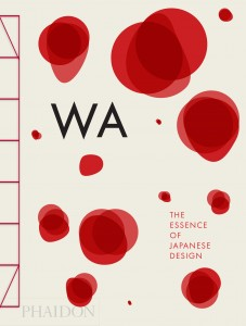 """""""WA is an excellent reminder that the analysis of everyday objects in our lives can be more insightful than we might first think, examining the roles of myriad mediums in Japanese daily life in ancient times to today including practical uses, religious ones, and political statements."""" (Phaidon)"""